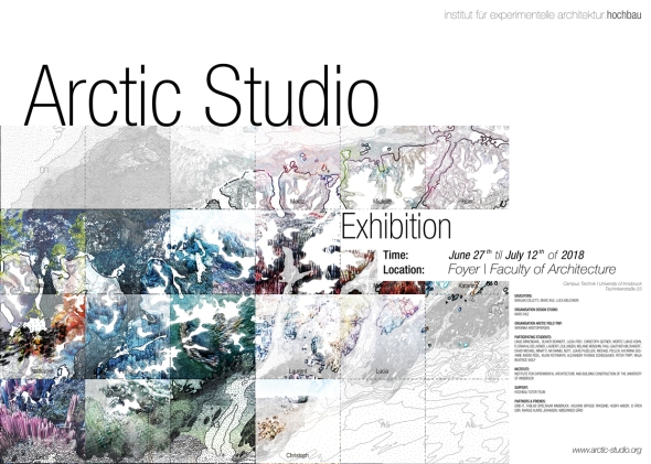Exhibition | 1 Year of Arctic Studio | Foyer of the Architectural Faculty of the University of Innsbruck | Bachelor Students of the Institute of Experimental Architecture and Building Construction | June 2018