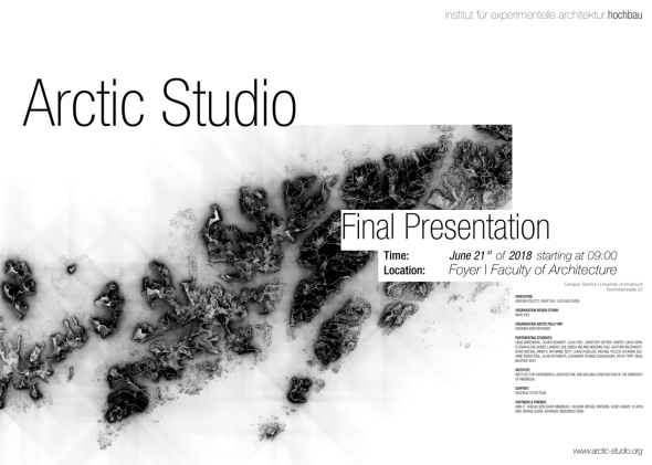 Final Presentation | 1 Year of Arctic Studio | Foyer of the Architectural Faculty of the University of Innsbruck | Bachelor Students of the Institute of Experimental Architecture and Building Construction | June 2018